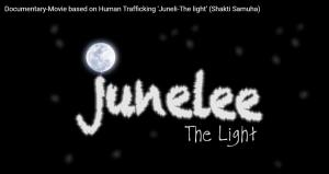 Documentary-Movie based on Human Trafficking 'Juneli-The light' (Shakti Samuha)